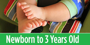 Newborn to 3 Years Old